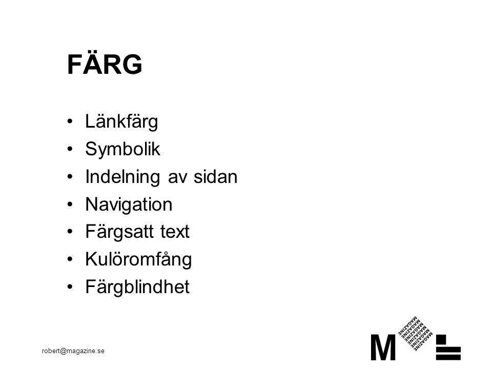FÄRG Länkfärg Symbolik Indelning av sidan Navigation Färgsatt text