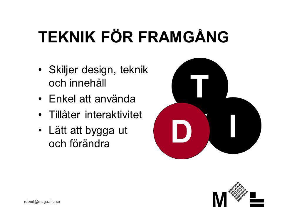 T I D D TEKNIK FÖR FRAMGÅNG Skiljer design, teknik och innehåll