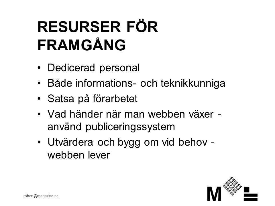 RESURSER FÖR FRAMGÅNG Dedicerad personal