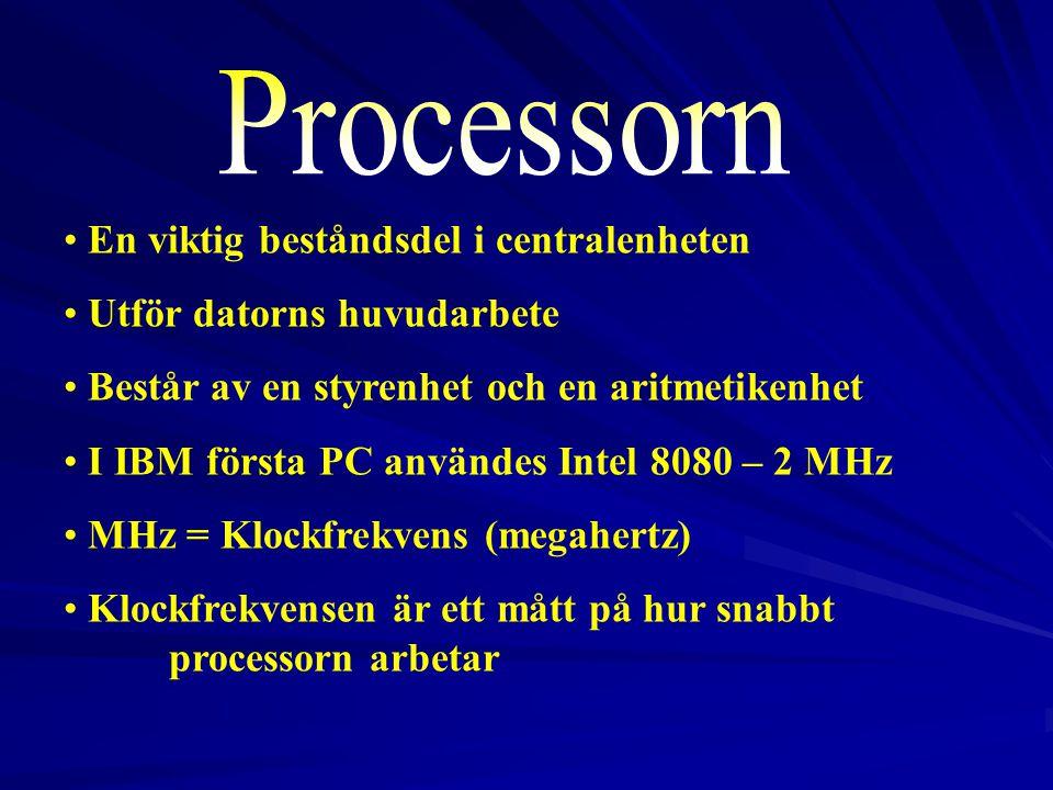 Processorn En viktig beståndsdel i centralenheten