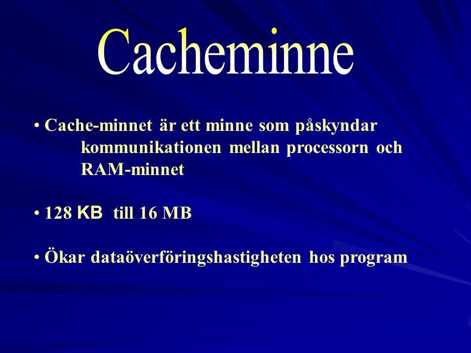2017-04-03 Cacheminne. Cache-minnet är ett minne som påskyndar kommunikationen mellan processorn och RAM-minnet.