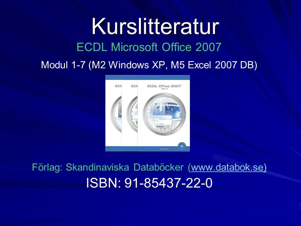 Kurslitteratur ISBN: 91-85437-22-0 ECDL Microsoft Office 2007