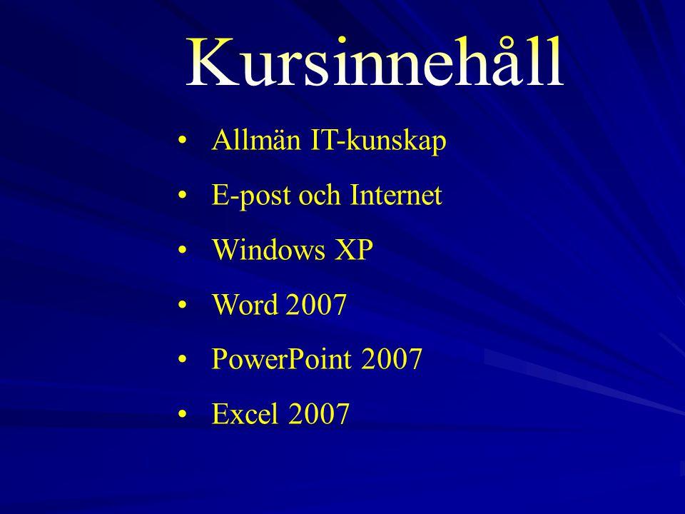Kursinnehåll Allmän IT-kunskap E-post och Internet Windows XP