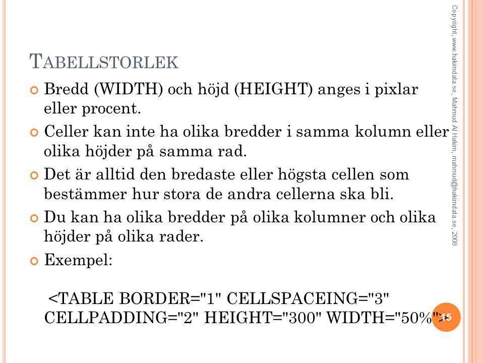 Tabellstorlek Bredd (WIDTH) och höjd (HEIGHT) anges i pixlar eller procent.