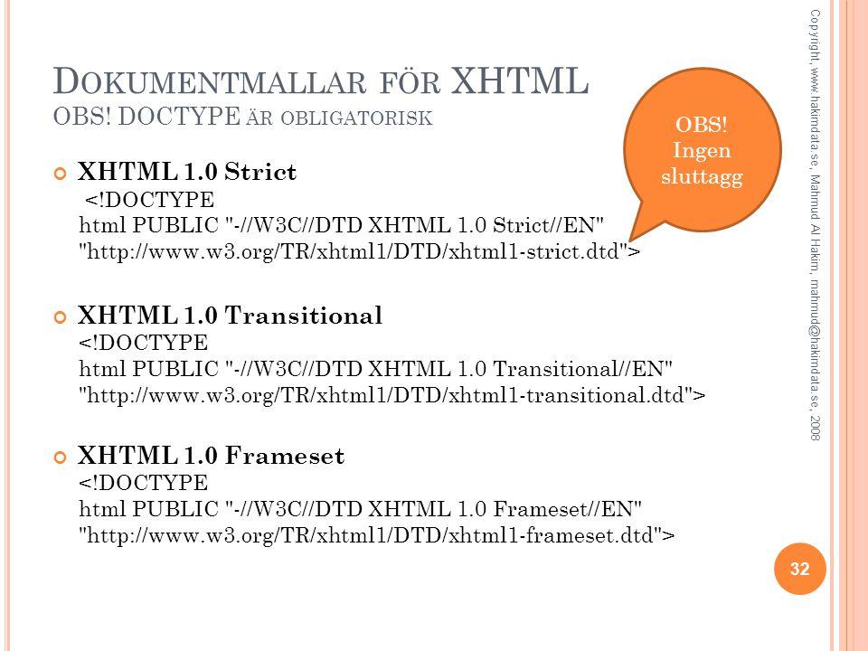 Dokumentmallar för XHTML OBS! DOCTYPE är obligatorisk