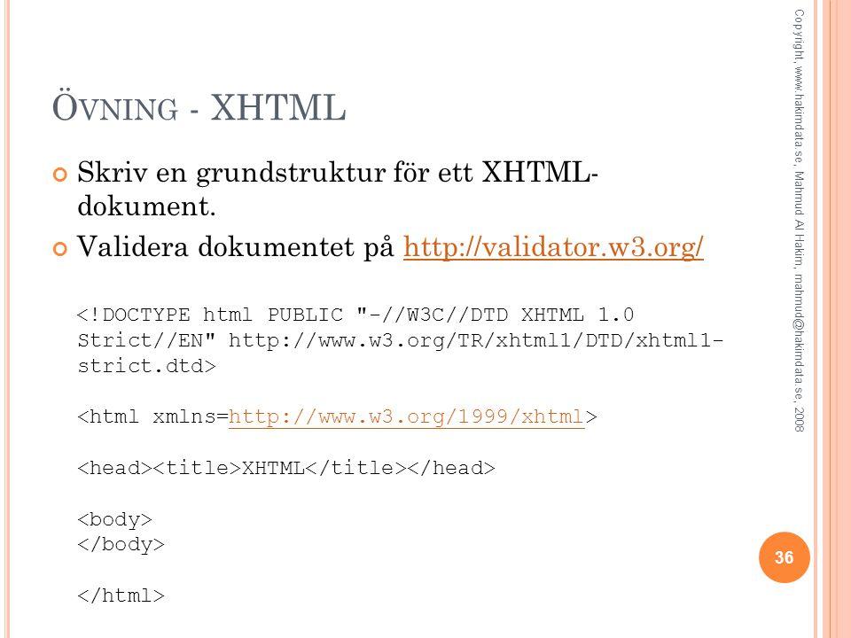 Övning - XHTML Skriv en grundstruktur för ett XHTML- dokument.