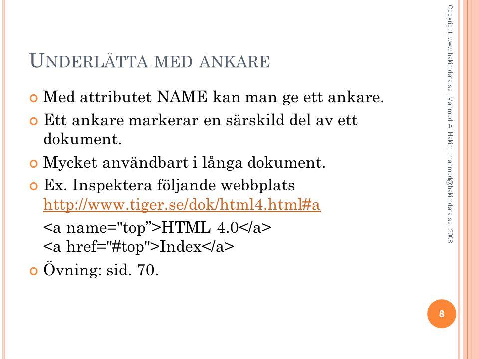 Underlätta med ankare Med attributet NAME kan man ge ett ankare.