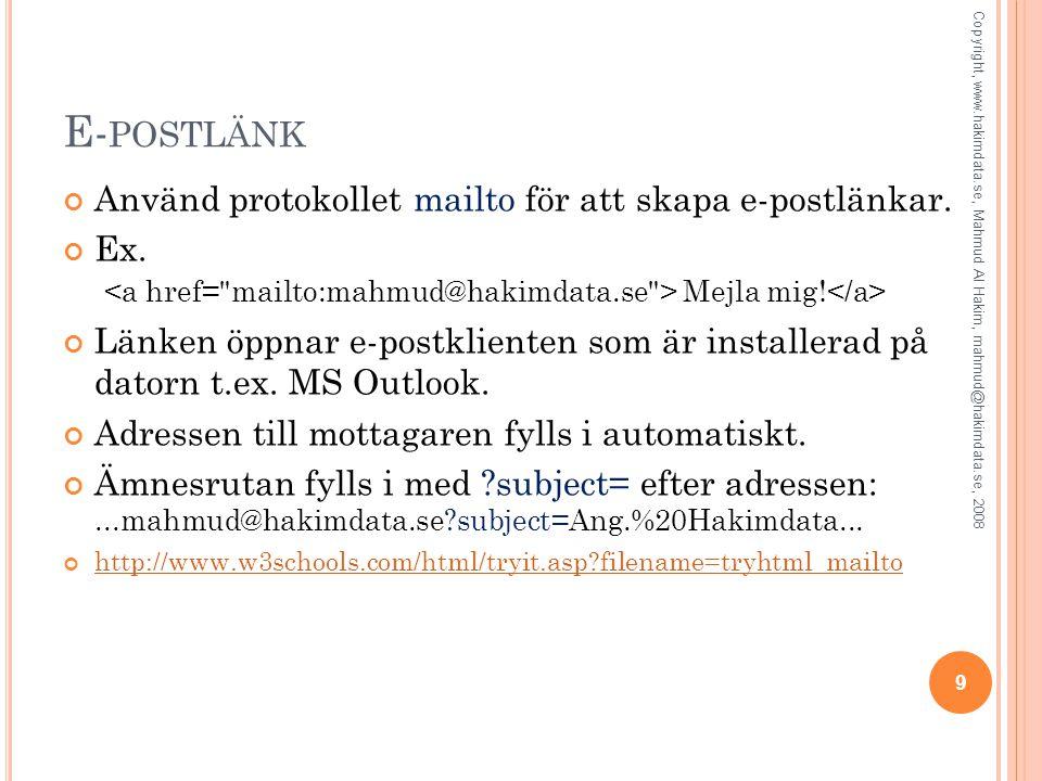 E-postlänk Använd protokollet mailto för att skapa e-postlänkar.