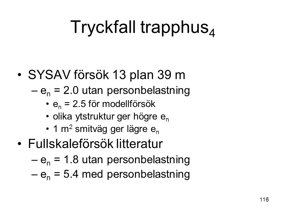 Tryckfall trapphus4 SYSAV försök 13 plan 39 m