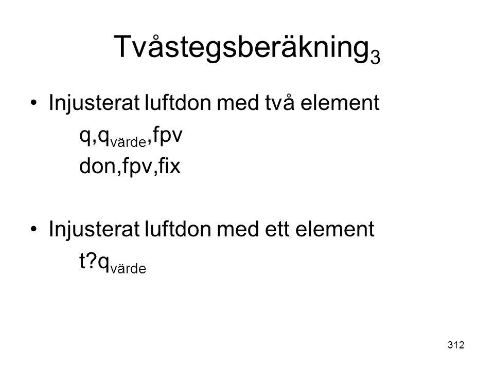 Tvåstegsberäkning3 Injusterat luftdon med två element q,qvärde,fpv