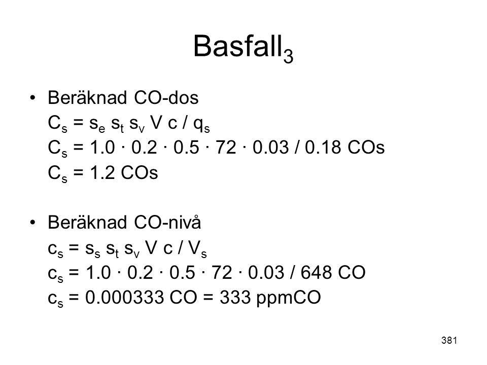 Basfall3 Beräknad CO-dos Cs = se st sv V c / qs
