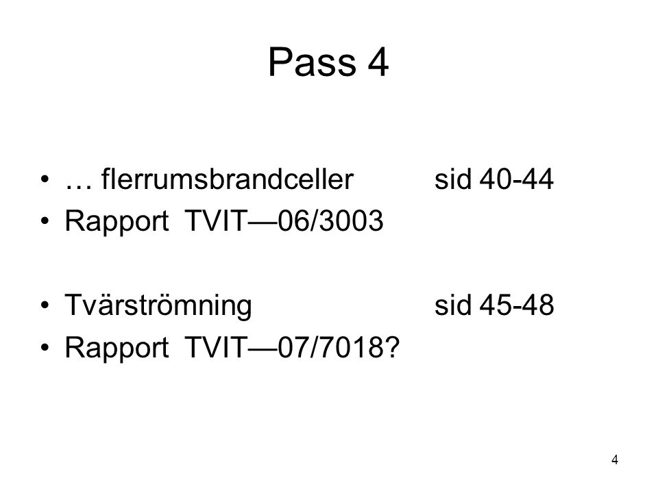 Pass 4 … flerrumsbrandceller sid 40-44 Rapport TVIT—06/3003