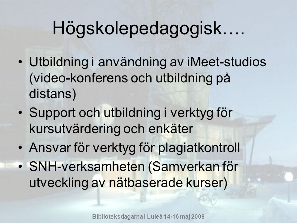 Högskolepedagogisk…. Utbildning i användning av iMeet-studios (video-konferens och utbildning på distans)