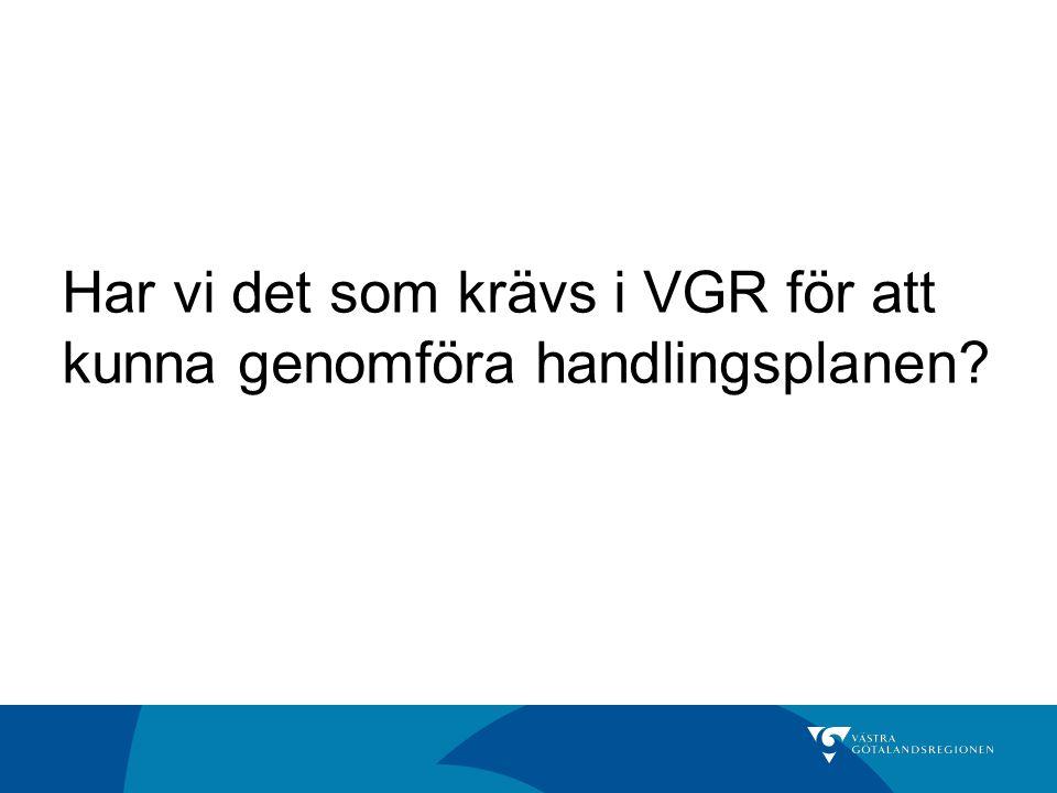 Har vi det som krävs i VGR för att kunna genomföra handlingsplanen