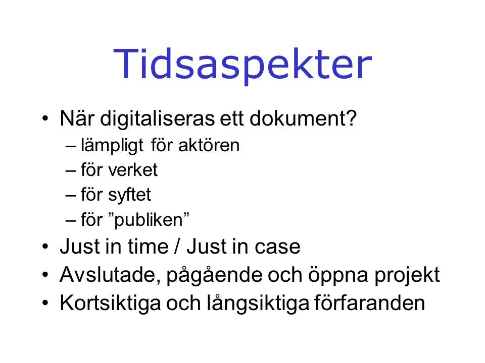 Tidsaspekter När digitaliseras ett dokument