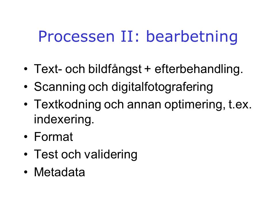 Processen II: bearbetning
