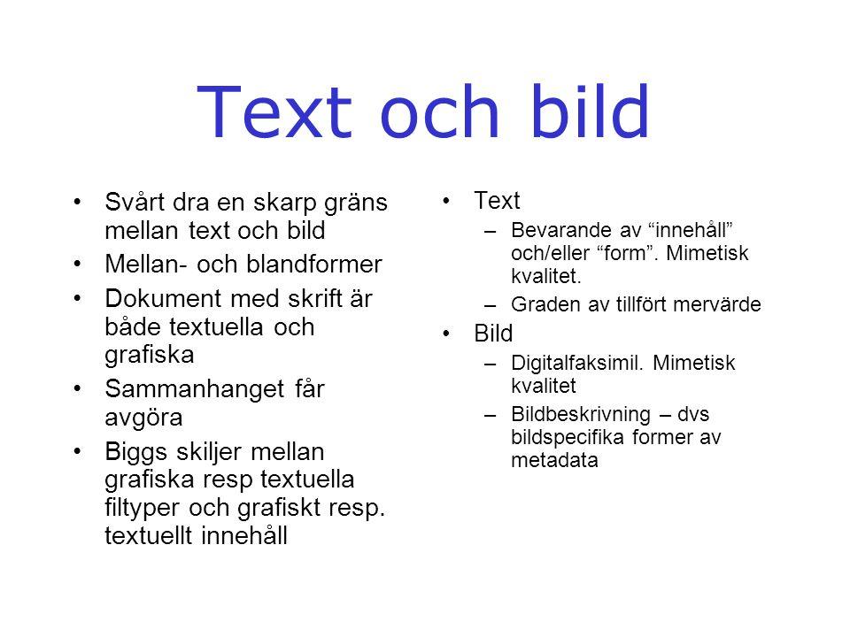 Text och bild Svårt dra en skarp gräns mellan text och bild