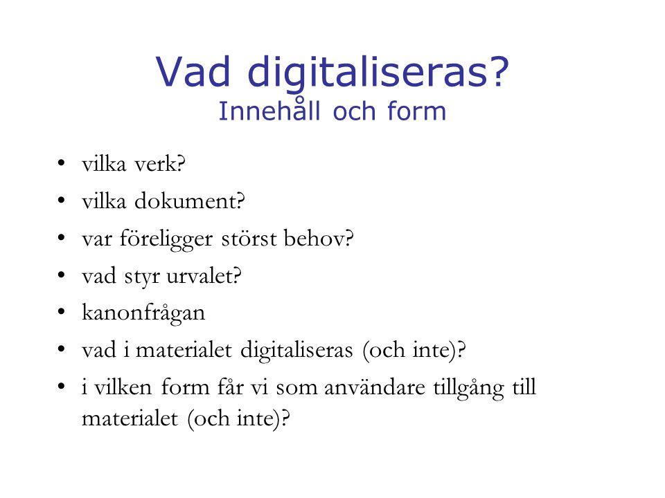 Vad digitaliseras Innehåll och form