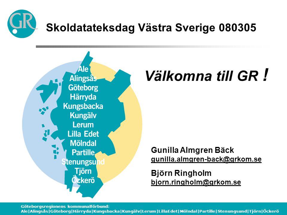 Välkomna till GR ! Skoldatateksdag Västra Sverige 080305