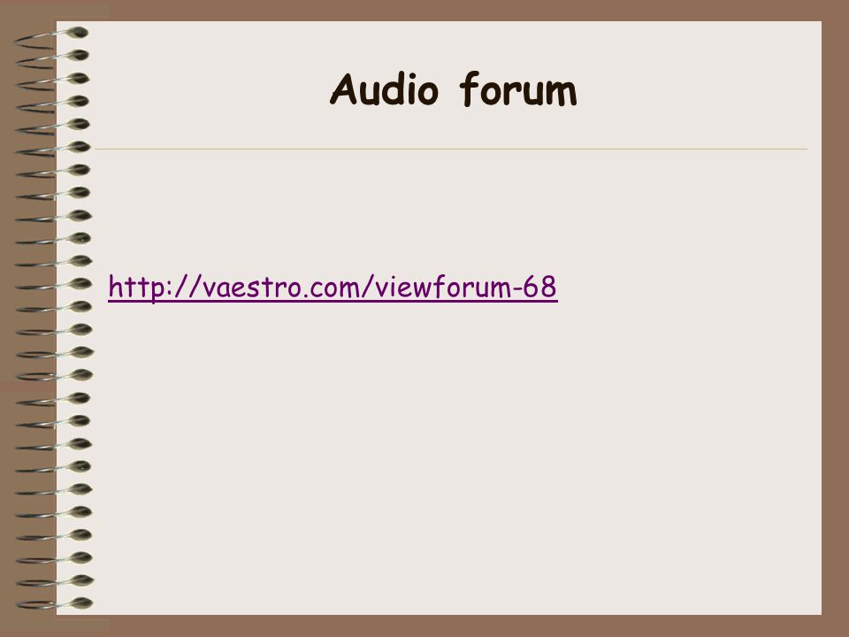 Audio forum http://vaestro.com/viewforum-68