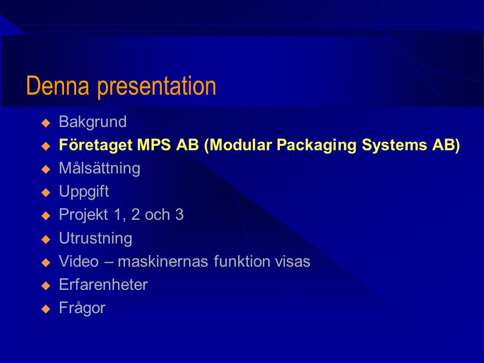 Denna presentation Bakgrund