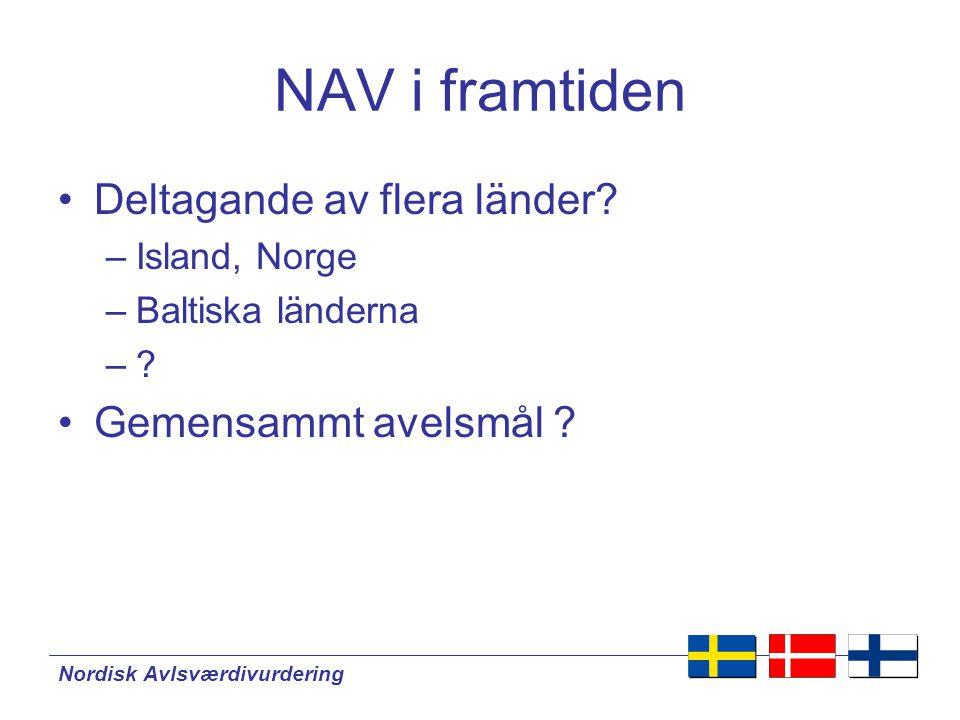 NAV i framtiden Deltagande av flera länder Gemensammt avelsmål