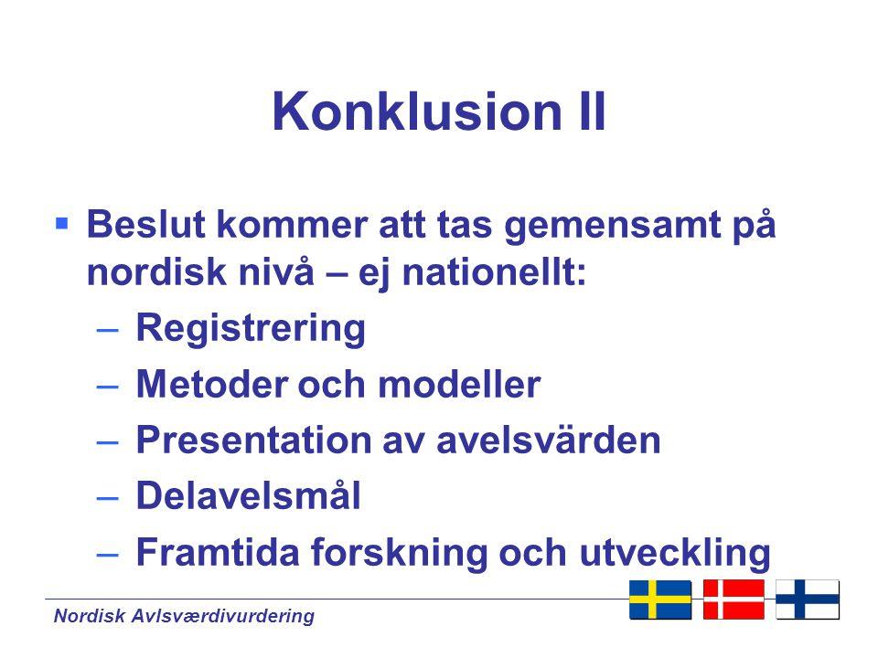 Konklusion II Beslut kommer att tas gemensamt på nordisk nivå – ej nationellt: Registrering. Metoder och modeller.