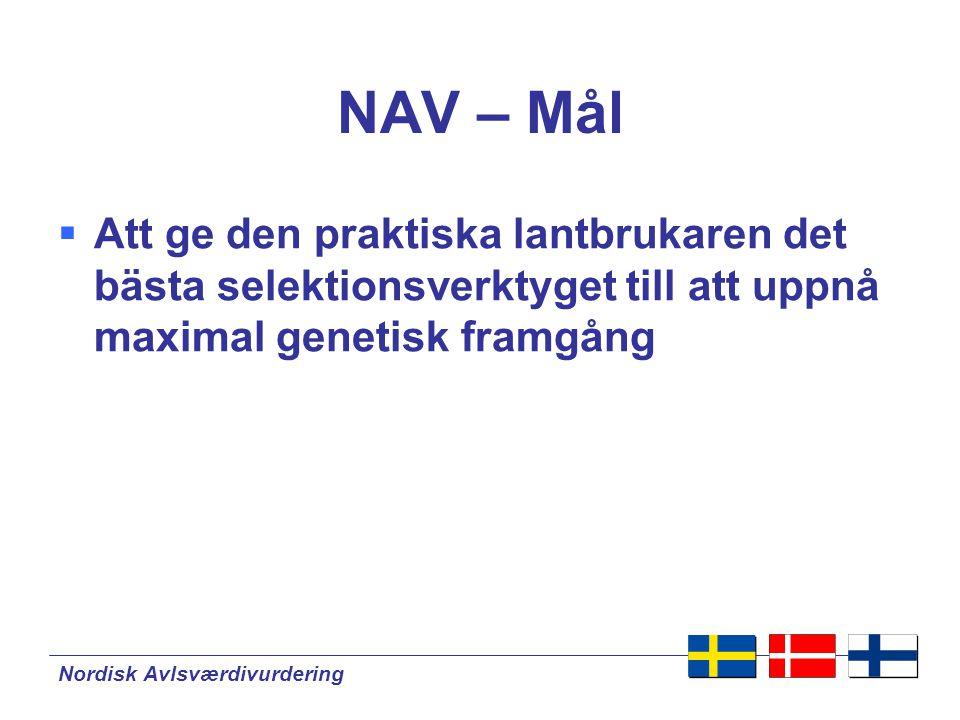 NAV – Mål Att ge den praktiska lantbrukaren det bästa selektionsverktyget till att uppnå maximal genetisk framgång.