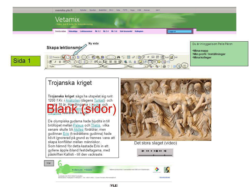 Blank (sidor) Sida 1 Trojanska kriget Skapa lektionsmix KOMMENTARER: