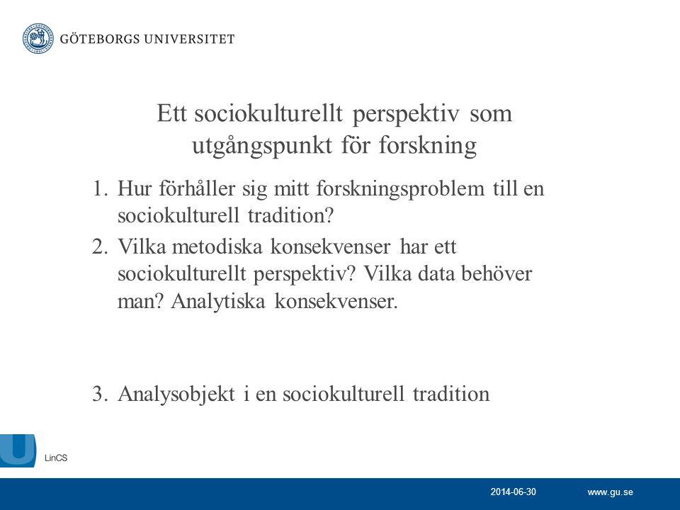 Ett sociokulturellt perspektiv som utgångspunkt för forskning