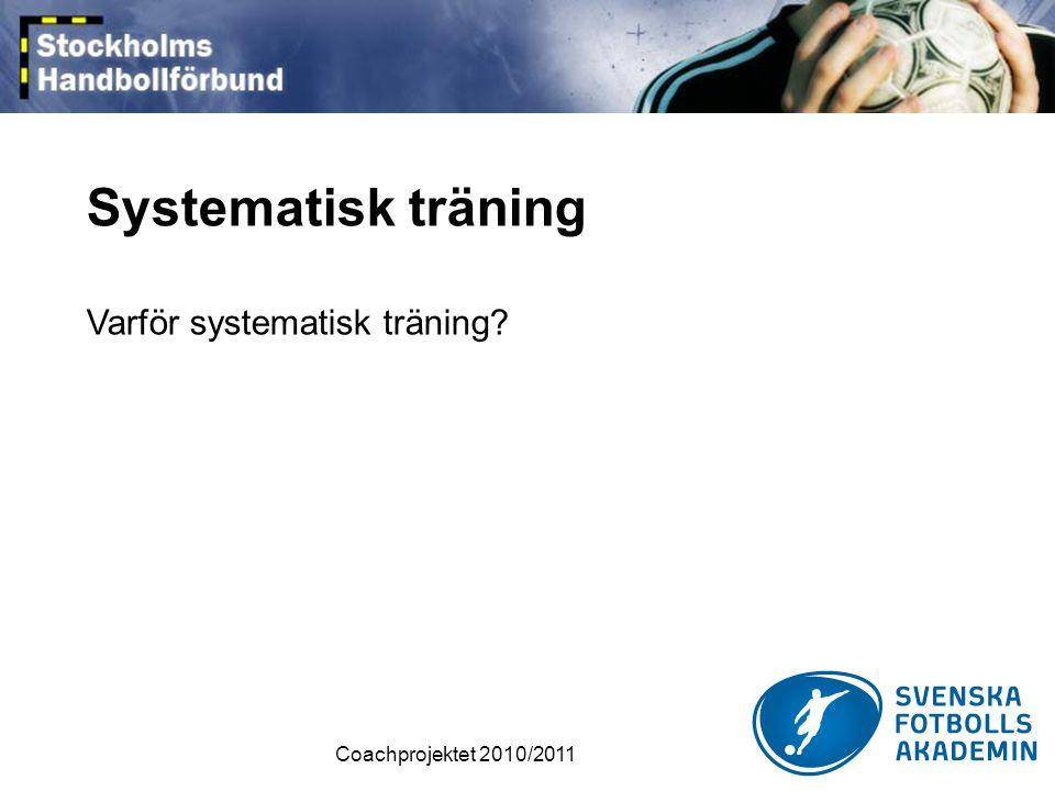 Systematisk träning Varför systematisk träning