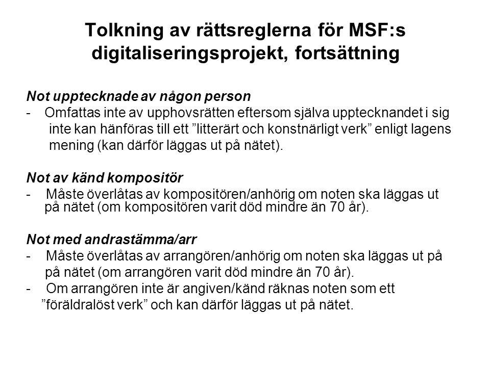 Tolkning av rättsreglerna för MSF:s digitaliseringsprojekt, fortsättning