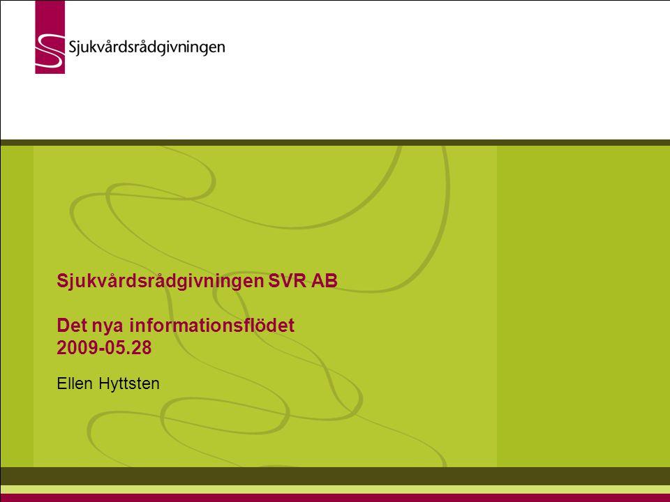 Sjukvårdsrådgivningen SVR AB Det nya informationsflödet 2009-05.28