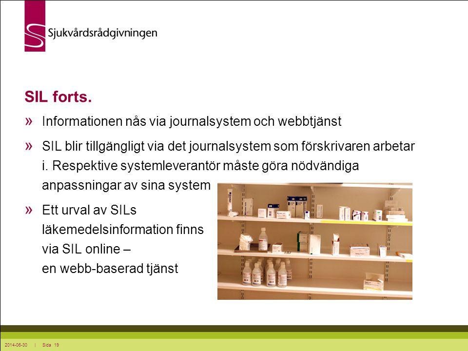 SIL forts. Informationen nås via journalsystem och webbtjänst