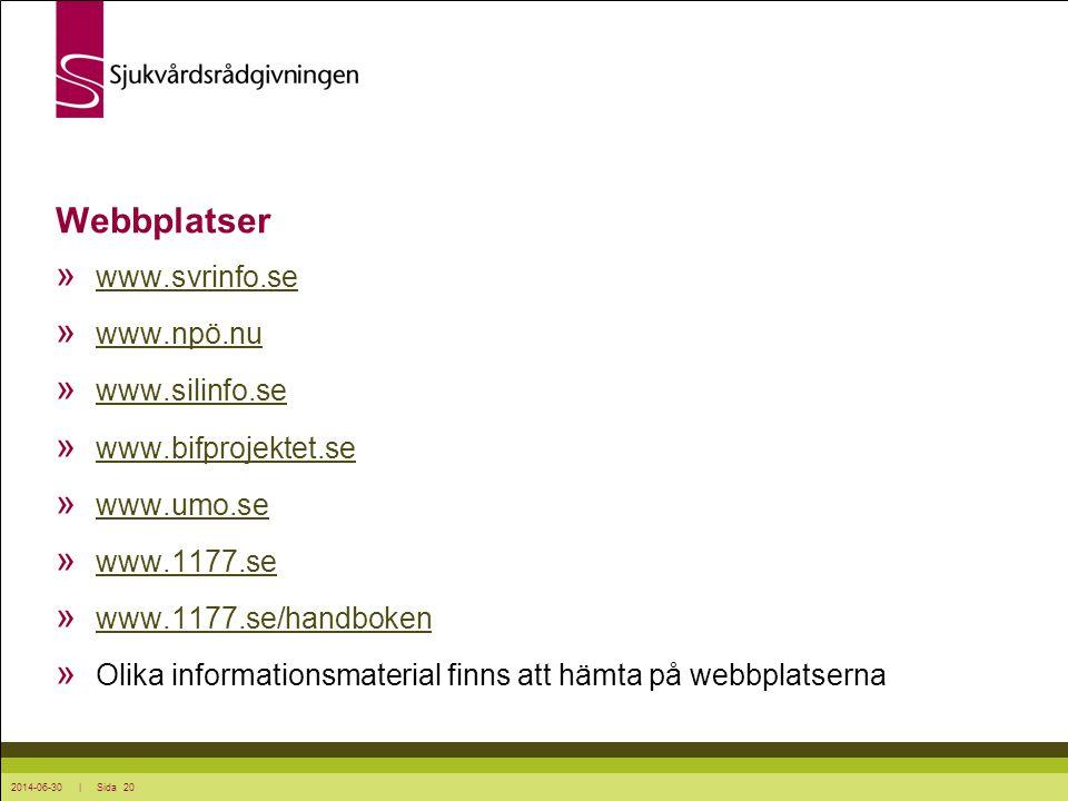 Webbplatser www.svrinfo.se www.npö.nu www.silinfo.se