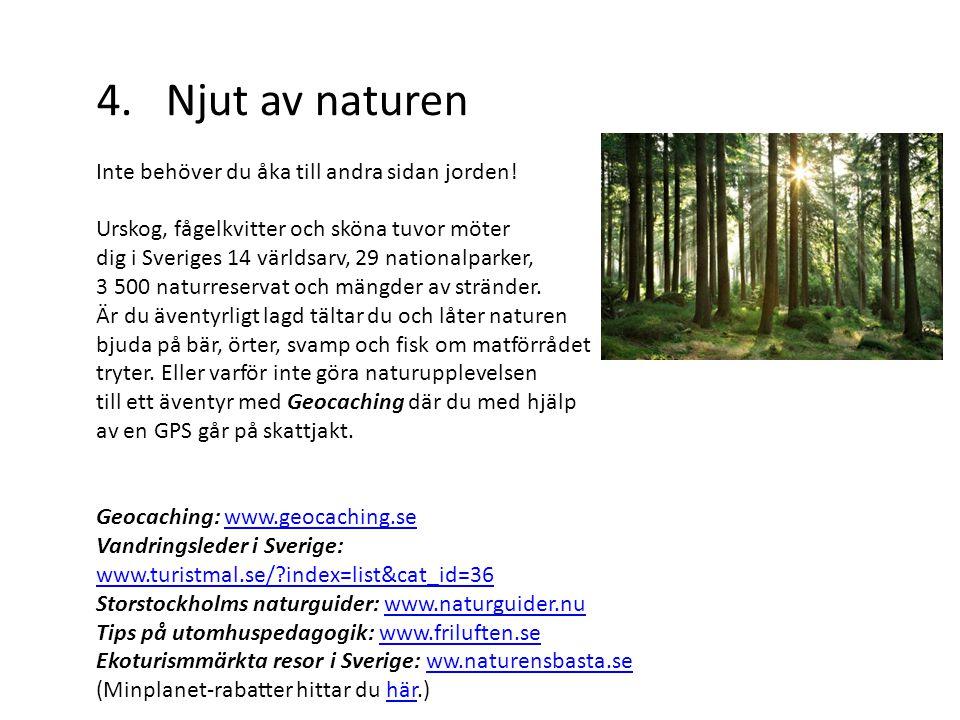 4. Njut av naturen