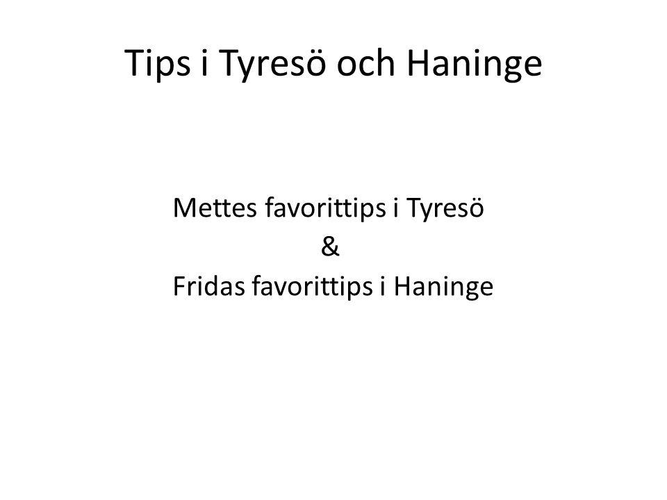 Tips i Tyresö och Haninge
