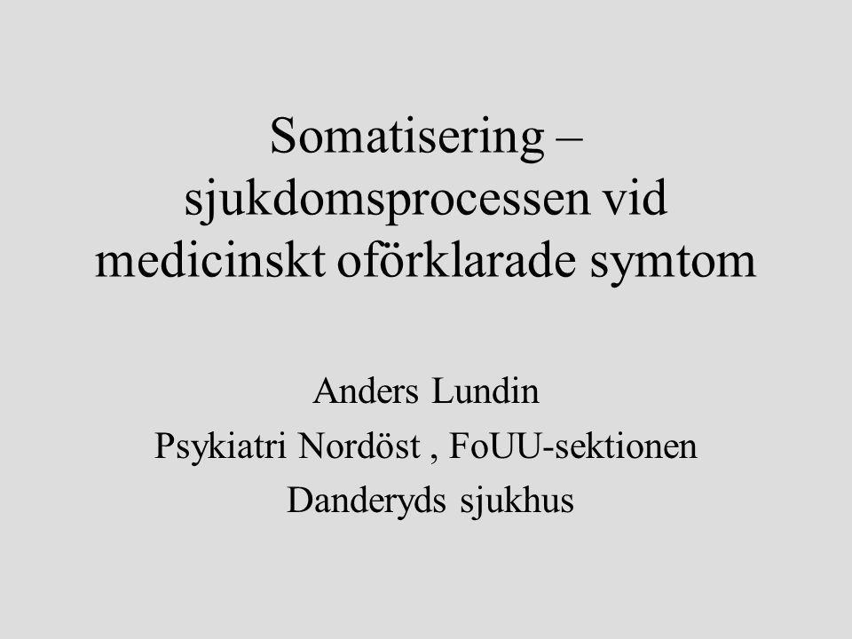 Somatisering – sjukdomsprocessen vid medicinskt oförklarade symtom