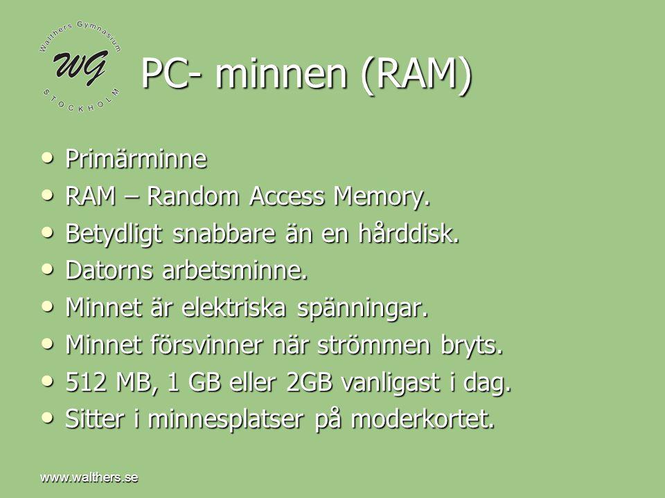 PC- minnen (RAM) Primärminne RAM – Random Access Memory.