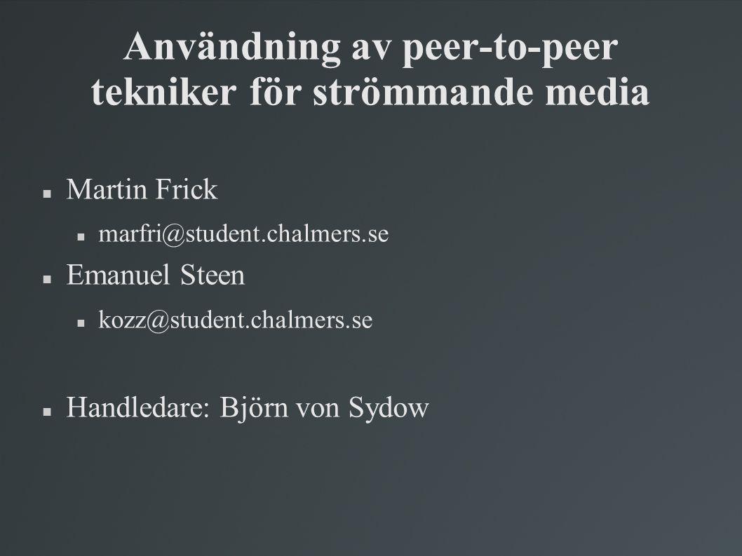 Användning av peer-to-peer tekniker för strömmande media