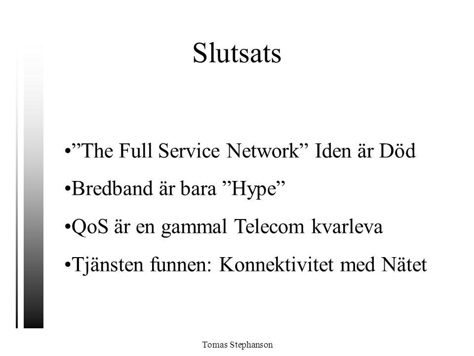 Slutsats The Full Service Network Iden är Död