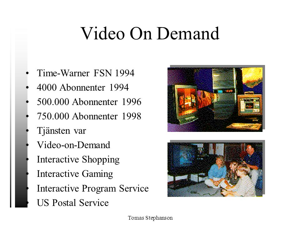 Video On Demand Time-Warner FSN 1994 4000 Abonnenter 1994