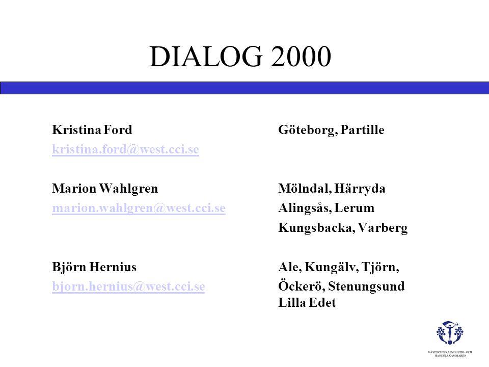DIALOG 2000 Kristina Ford Göteborg, Partille kristina.ford@west.cci.se