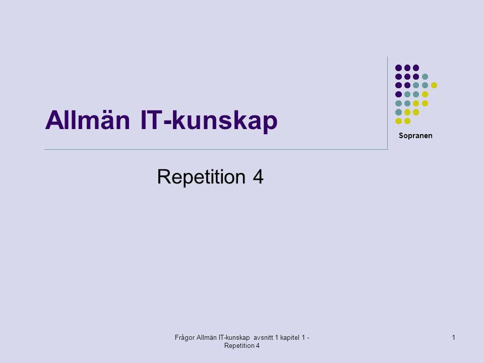 Frågor Allmän IT-kunskap avsnitt 1 kapitel 1 Repetition 4