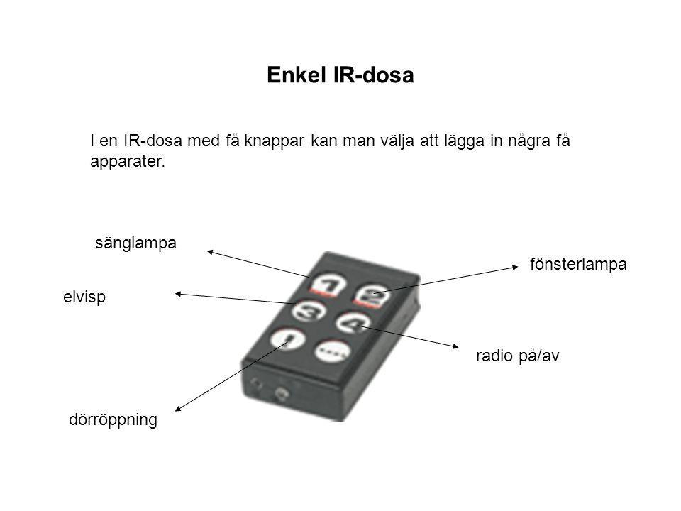Enkel IR-dosa I en IR-dosa med få knappar kan man välja att lägga in några få apparater. sänglampa.