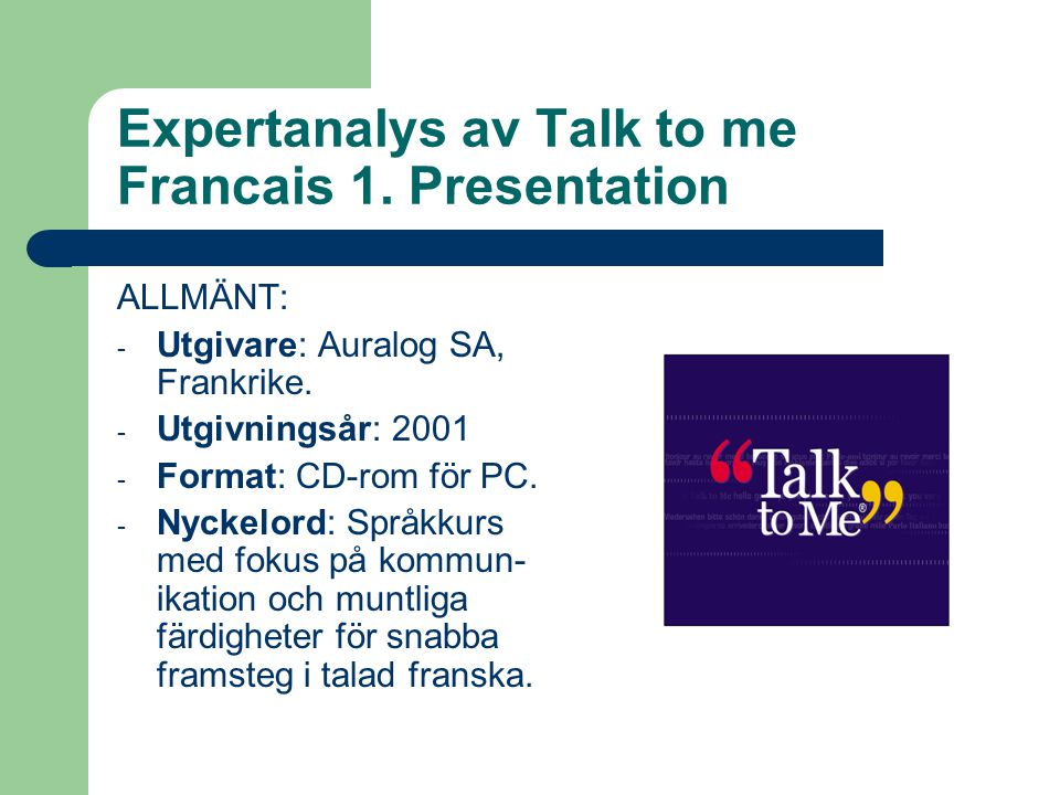 Expertanalys av Talk to me Francais 1. Presentation