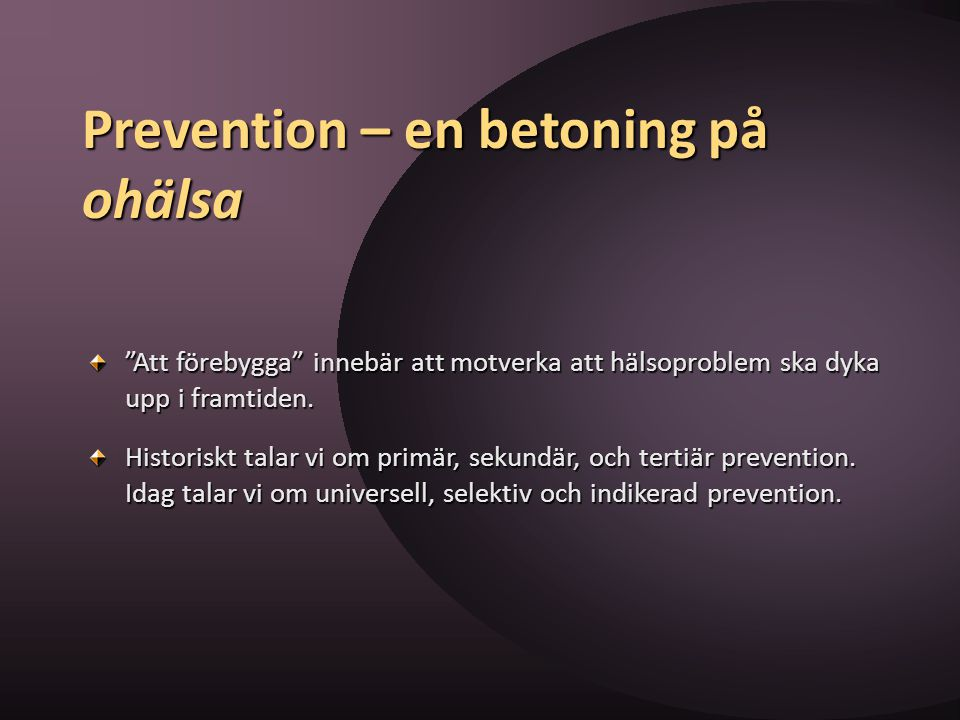Prevention – en betoning på ohälsa