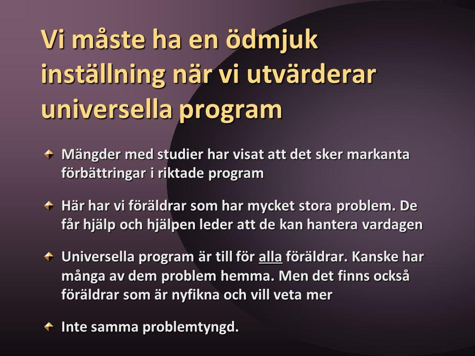 Vi måste ha en ödmjuk inställning när vi utvärderar universella program