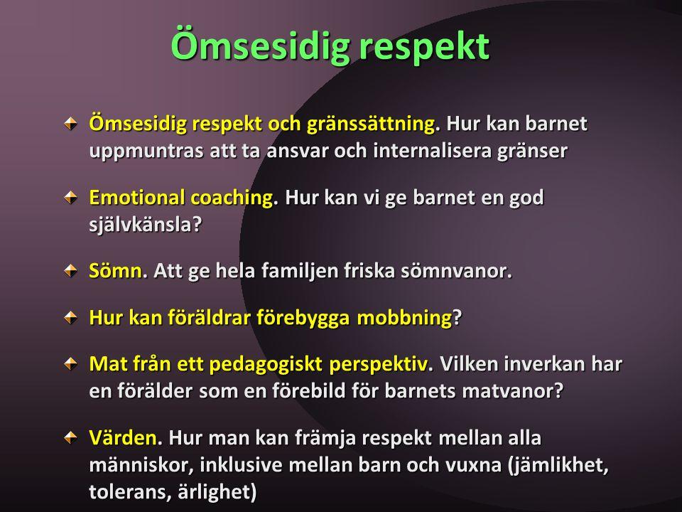 Ömsesidig respekt Ömsesidig respekt och gränssättning. Hur kan barnet uppmuntras att ta ansvar och internalisera gränser.