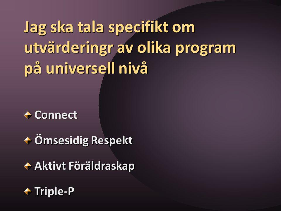 Jag ska tala specifikt om utvärderingr av olika program på universell nivå